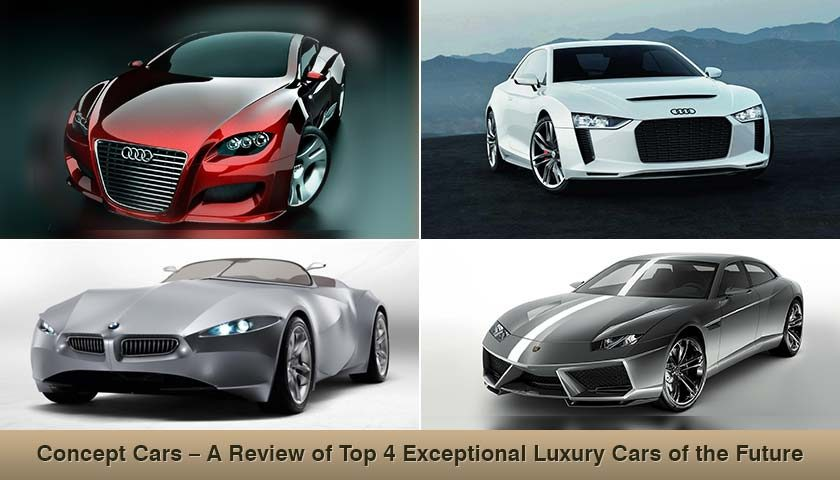 Concept Cars Review Of Top 4 Luxury Cars Of The Future