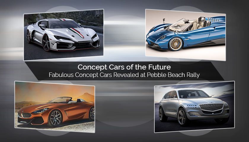 Concept Cars of the Future – Fabulous Concept Cars Revealed at Pebble Beach Rally