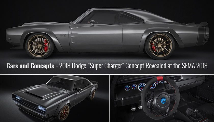 "Cars and Concepts – 2018 Dodge ""Super Charger"" Concept Revealed at the SEMA 2018"